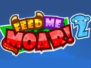 Feed Me Moar 2