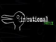 Irrational Redux