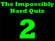 The Impossibly Hard Quiz 2